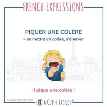 French expression - piquer une colère